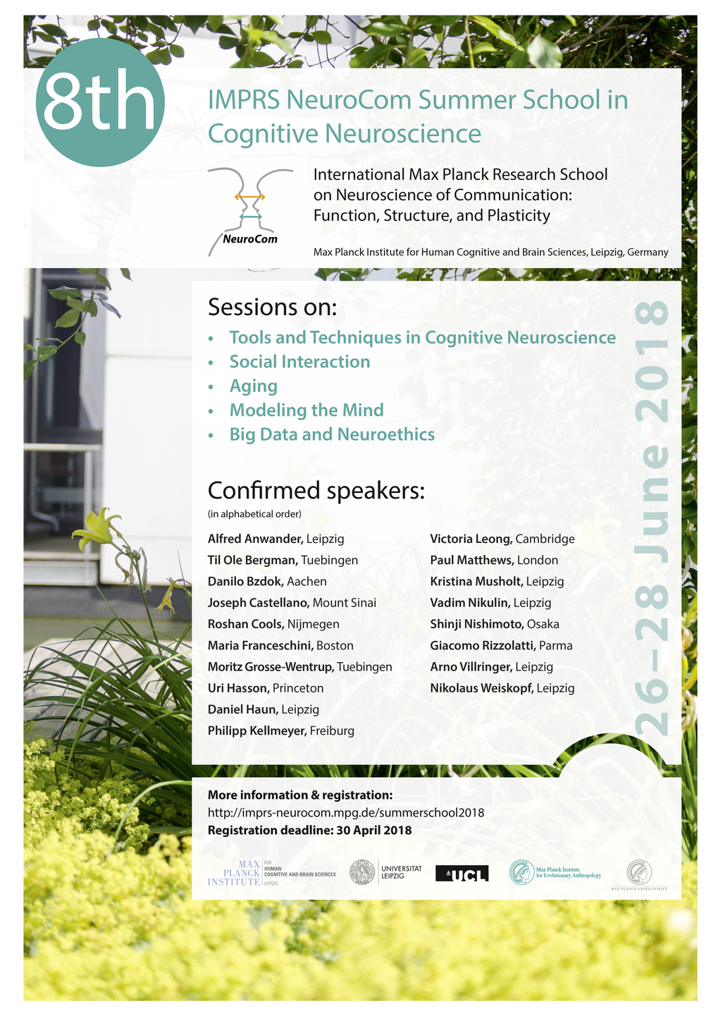 We are pleased to invite you to the 8th IMPRS NeuroCom Summer School in Cognitive Neuroscience, which will take place from 26-28 June 2018 in Leipzig, Germany at the Max Planck Institute for Human Cognitive and Brain Sciences. The summer school will bring together well-known scientists, Post-Docs and early career researchers from all over the world to enlighten and discuss some key topics of Cognitive Neuroscience.